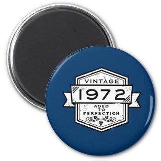 1972 âgé à la perfection magnet rond 8 cm