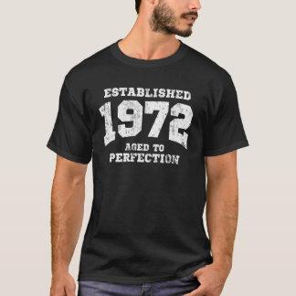 1972 établis âgés à la perfection t-shirt