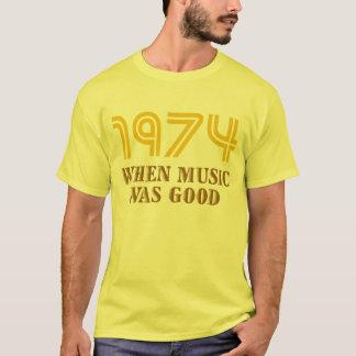 1974 : Quand la musique était bon T-shirt