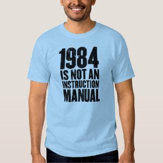 1984 n'est pas un manuel d'instruction t-shirts