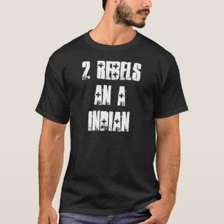 2 rebelles un Indien T-shirt