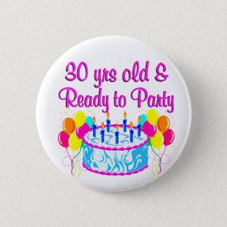 30 ANS ET PRÉPARENT POUR PARTY PIN'S