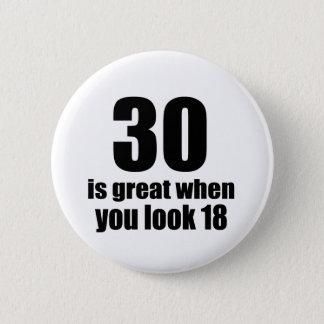 30 est grand quand vous regardez l'anniversaire badge