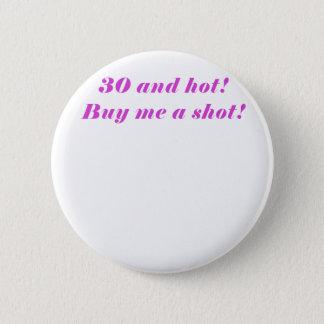 30 et chauds m'achètent un tir badges