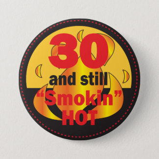 30 et toujours anniversaire chaud de Smokin | Badge