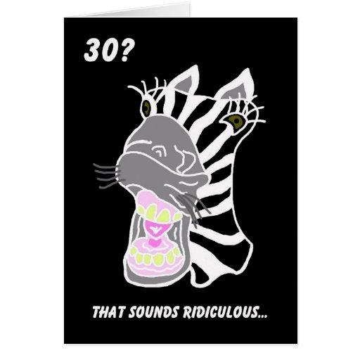 30ème carte d'anniversaire drôle -- 30 ?  Ridicule