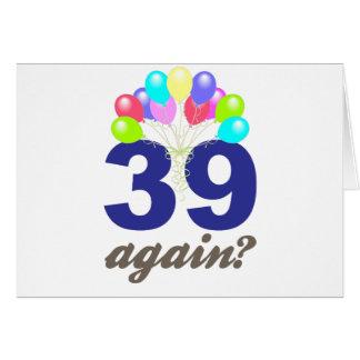 39 encore ? Cadeaux d'anniversaire/souvenirs Cartes