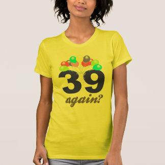 39 encore ? Cadeaux d'anniversaire/souvenirs T-shirt