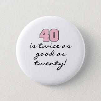 40 deux fois meilleur que 20 badge