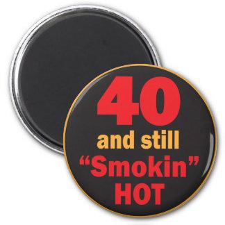 40 et toujours anniversaire chaud de Smokin | Aimant