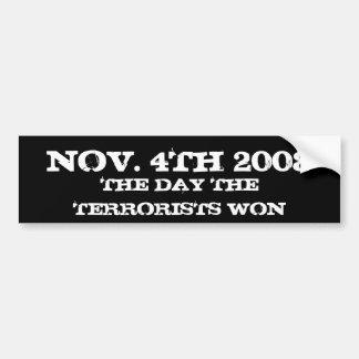 4 NOVEMBRE 2008, LE JOUR LES TERRORISTES GAGNÉS AUTOCOLLANT DE VOITURE