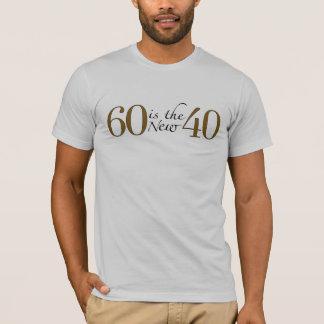 60 est les nouveaux 40 t-shirt