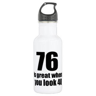 76 est grand quand vous regardez l'anniversaire bouteille d'eau