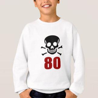 80 conceptions d'anniversaire sweatshirt