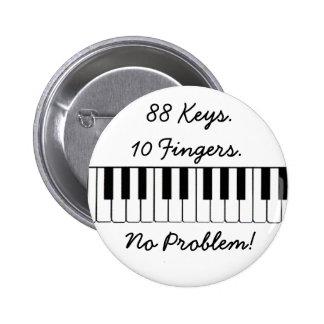 88 clés., 10 doigts., aucun problème ! pin's