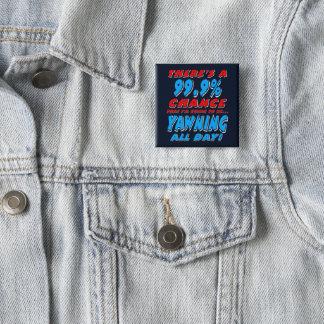 99,9% BAÎLLEMENT TOUTE LA JOURNÉE (blanc) Badge