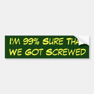 99% sûr nous avons obtenu vissés autocollant de voiture