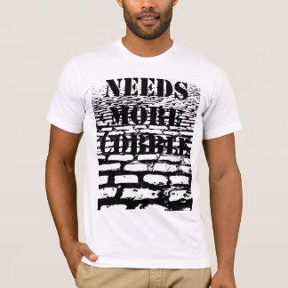 A besoin de plus de pavé - lumière t-shirt