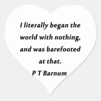 A commencé le monde - P T Barnum Sticker Cœur