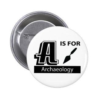 A est pour l'archéologie badges