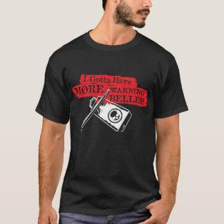 A obtenu d'avoir Bells d'avertissement T-shirt