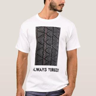 """""""A toujours fatigué"""" le type T-shirt de bande de"""
