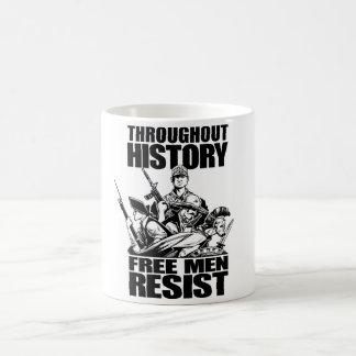À travers l'histoire, les hommes libres résistent mug