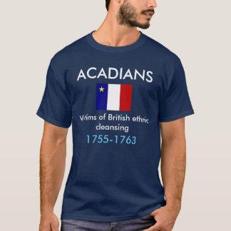 Acadians, victimes de la purification ethnique t-shirt