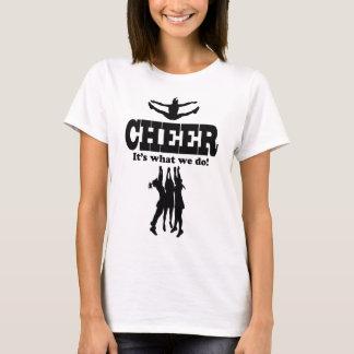 Acclamation est il ce que nous faisons ! T-shirt