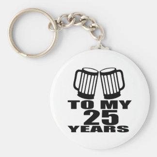 Acclamations à mes 25 années d'anniversaire porte-clé rond