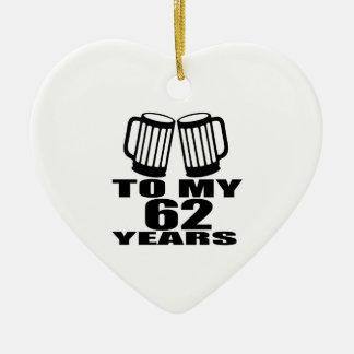 Acclamations à mes 62 années d'anniversaire ornement cœur en céramique