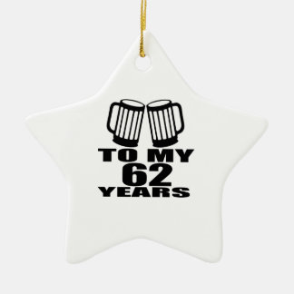 Acclamations à mes 62 années d'anniversaire ornement étoile en céramique