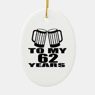 Acclamations à mes 62 années d'anniversaire ornement ovale en céramique