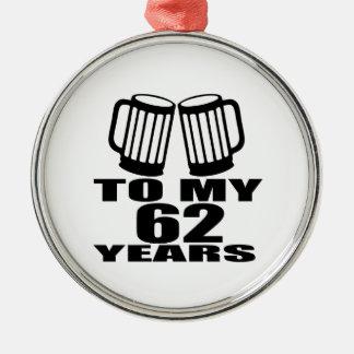 Acclamations à mes 62 années d'anniversaire ornement rond argenté