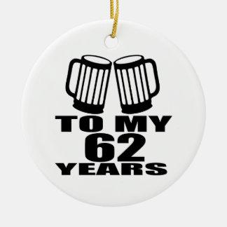 Acclamations à mes 62 années d'anniversaire ornement rond en céramique