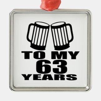 Acclamations à mes 63 années d'anniversaire ornement carré argenté