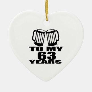 Acclamations à mes 63 années d'anniversaire ornement cœur en céramique