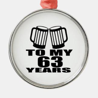 Acclamations à mes 63 années d'anniversaire ornement rond argenté
