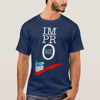 ACTE d'Impro - obscurité de brosse à dents T-shirt