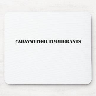 #adaywithoutimmigrants tapis de souris