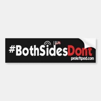 Adhésif pour pare-chocs - #BothSidesDont Autocollant De Voiture