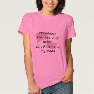 Adjustmens mineurs à mon bonheur de moyens de meds t-shirt