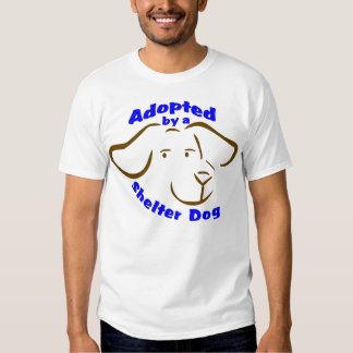 Adopté par un chien d'abri t-shirt