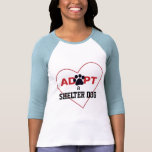 Adoptez un chien d'abri t-shirt