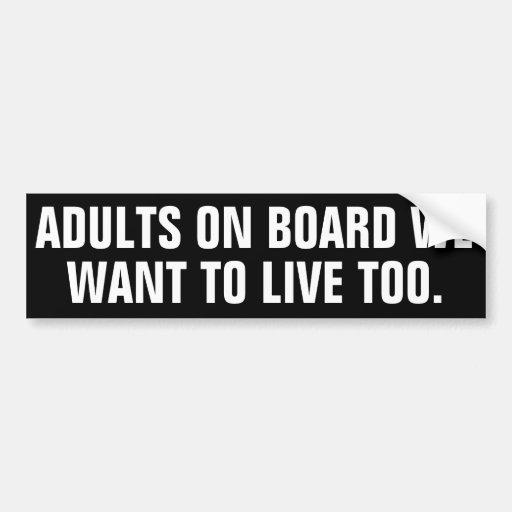 Adultes à bord que nous voulons vivre aussi autocollant pour voiture