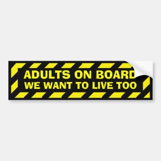 Adultes à bord que nous voulons vivre trop autocollant pour voiture