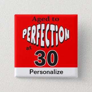 Âgé à la perfection au 30ème anniversaire de 30 % pin's