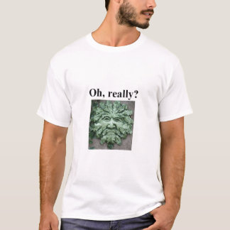 Ah, vraiment ? t-shirt