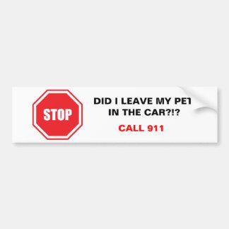Ai fait je laisse mon animal familier dans la voit autocollant pour voiture