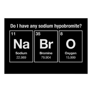 Ai-je un hypobromite de sodium ? NaBrO ! Poster